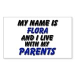 my name is flora and I live with my parents Sticke