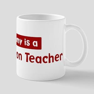 Mom is a Sex Education Teache Mug