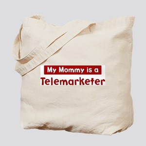 Mom is a Telemarketer Tote Bag