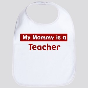 Mom is a Teacher Bib