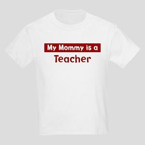 Mom is a Teacher Kids Light T-Shirt