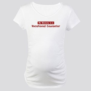 Mom is a Vocational Counselor Maternity T-Shirt