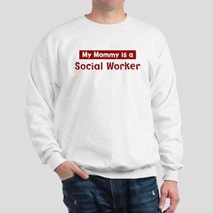 Mom is a Social Worker Sweatshirt