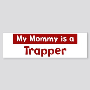 Mom is a Trapper Bumper Sticker