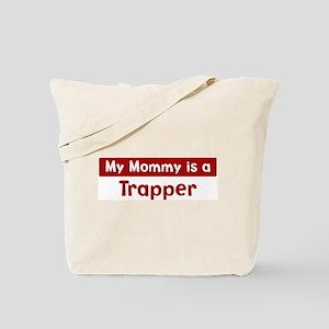 Mom is a Trapper Tote Bag
