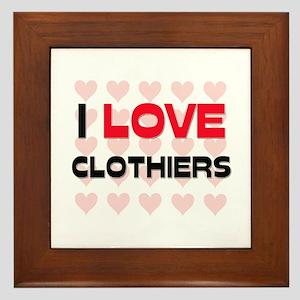 I LOVE CLOTHIERS Framed Tile
