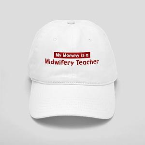 Mom is a Midwifery Teacher Cap