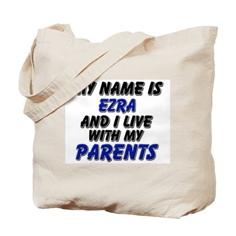 my name is ezra and I live with my parents Tote Ba