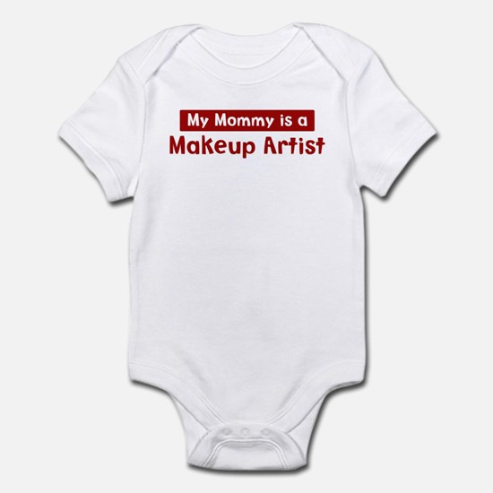 Mom is a Makeup Artist Infant Bodysuit
