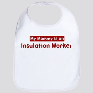 Mom is a Insulation Worker Bib
