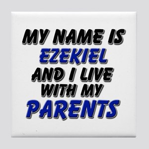 my name is ezekiel and I live with my parents Tile