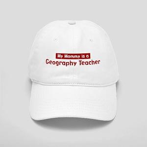 Mom is a Geography Teacher Cap