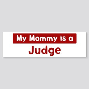 Mom is a Judge Bumper Sticker