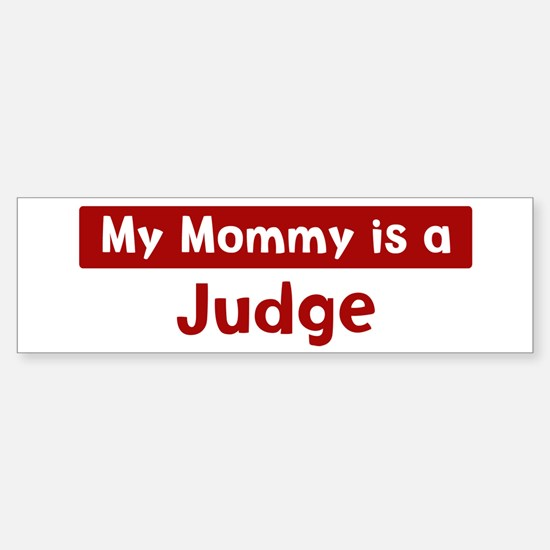 Mom is a Judge Bumper Bumper Bumper Sticker