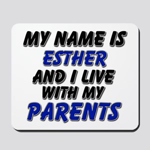 my name is esther and I live with my parents Mouse