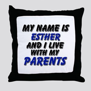 my name is esther and I live with my parents Throw