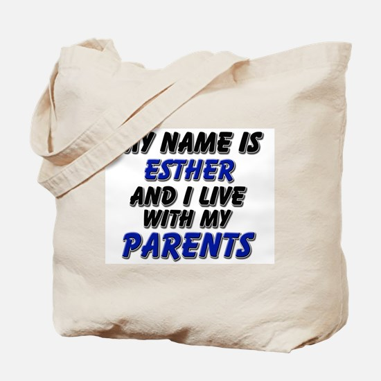 my name is esther and I live with my parents Tote