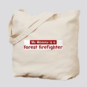 Mom is a Forest Firefighter Tote Bag