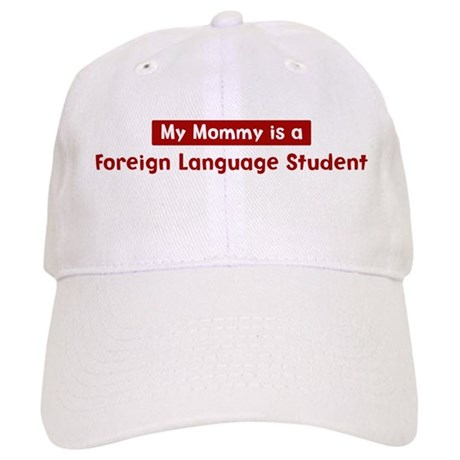 Mom is a Foreign Language Stu Cap