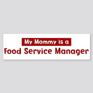 Mom is a Food Service Manager Bumper Sticker