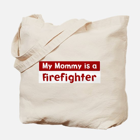 Mom is a Firefighter Tote Bag