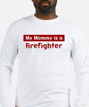 Mom is a Firefighter Long Sleeve T-Shirt