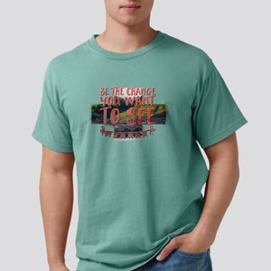 Be The Change You Want To See. T-Shirt