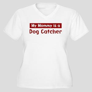 Mom is a Dog Catcher Women's Plus Size V-Neck T-Sh