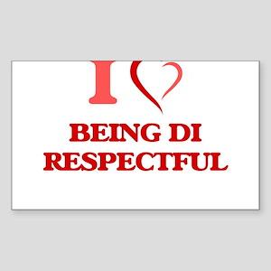 I Love Being Disrespectful Sticker