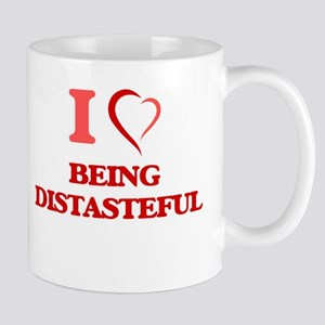 I Love Being Distasteful Mugs
