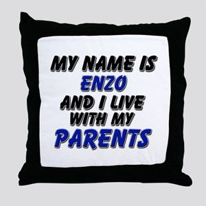 my name is enzo and I live with my parents Throw P