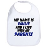 my name is emilie and I live with my parents Bib