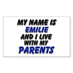 my name is emilie and I live with my parents Stick