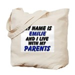 my name is emilie and I live with my parents Tote
