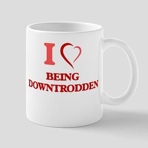 I Love Being Downtrodden Mugs