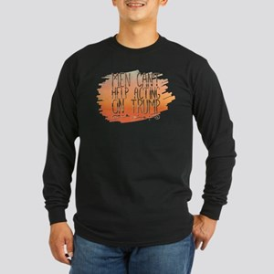 Men Can't Help Acting On Trump Long Sleeve T-Shirt
