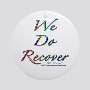 """We Do Recover"" Ornament (Round)"