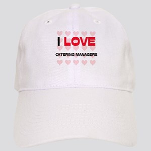 I LOVE CATERING MANAGERS Cap