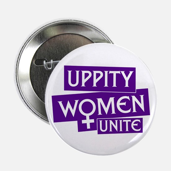 UPPITY WOMEN UNITE Button