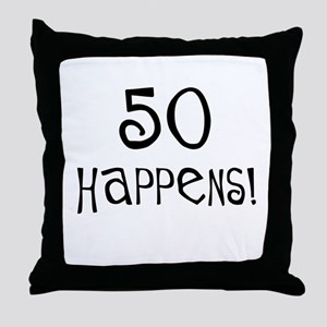 50th birthday gifts 50 happens Throw Pillow