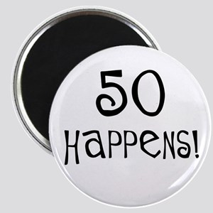 50th birthday gifts 50 happens Magnet