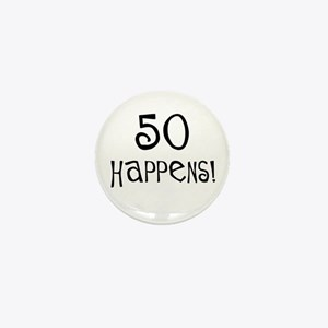 50th birthday gifts 50 happens Mini Button