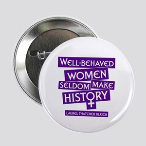 WELL-BEHAVED WOMEN Button