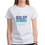 Bald So What Women's T-Shirt