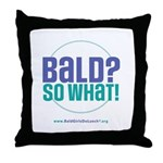 Bald So What Throw Pillow