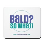 Bald So What Mousepad