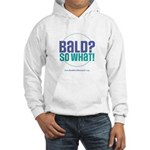 Bald So What Hooded Sweatshirt