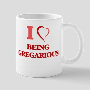 I Love Being Gregarious Mugs