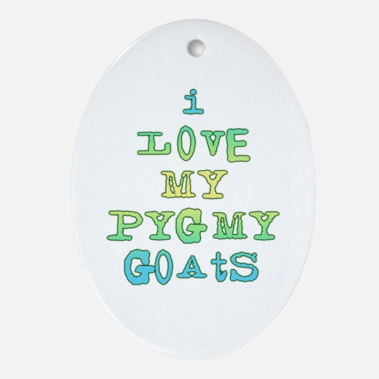 Love My Pygmy Goats Oval Ornament