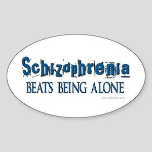 Schizophrenia ... Oval Sticker